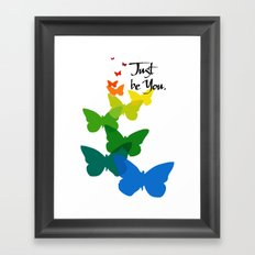 Just be you Framed Art Print