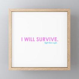 I Will Survive. Framed Mini Art Print