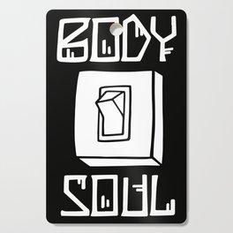 Body or Soul Cutting Board