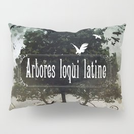 arbores loqui latine Pillow Sham