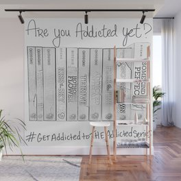 Are you addicted yet? Wall Mural