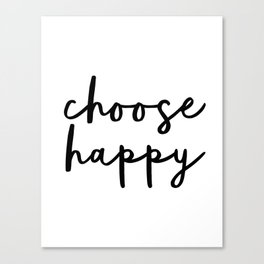 Choose Happy black and white contemporary minimalism typography design home wall decor bedroom Canvas Print