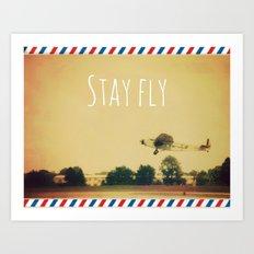Stay Fly Art Print