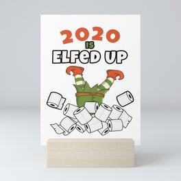 2020 Is Elfed Up Funny Christmas Pajama Matching Gift Mini Art Print
