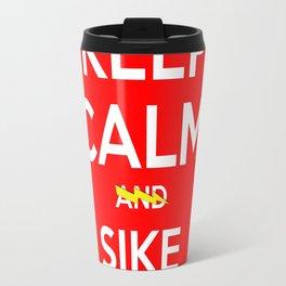 Keep Calm And Sike Bazinga Travel Mug