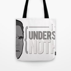 I UNDERSTAND NOTHING Tote Bag