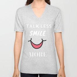 Talk less smile more more Unisex V-Neck