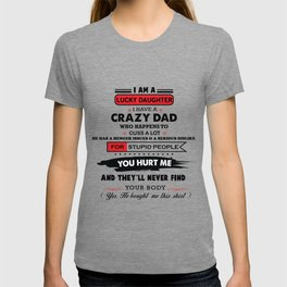 I'm A Lucky Daughter Have A Crazy Dad Happens To Cuss A Lot Ladies T-shirt
