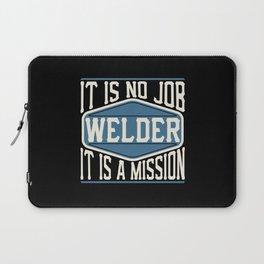 Welder  - It Is No Job, It Is A Mission Laptop Sleeve