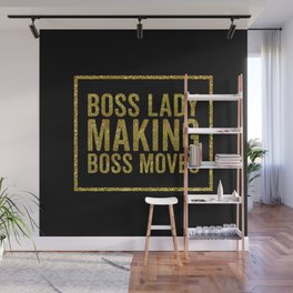 Boss Lady Making Boss Moves, Quote Wall Mural