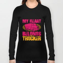 My Heart Belongs To a Trucker Truck Driver Long Sleeve T-shirt
