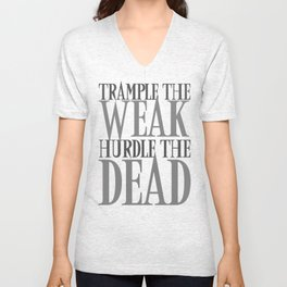 Trample the Weak Hurdle the Dead Unisex V-Neck