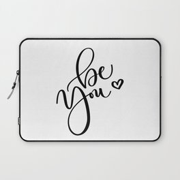 """Be You"" Hand Lettering Art (Black) Laptop Sleeve"