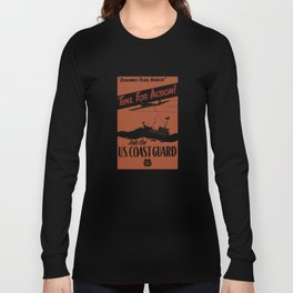 Time For Action -- Join The U.S. Coast Guard Long Sleeve T-shirt