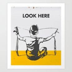 Look here Art Print