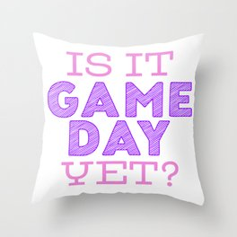Is it Game Day Yet? - Pink/Purple Throw Pillow
