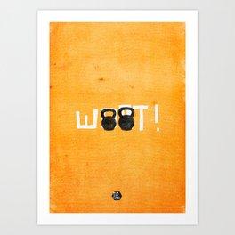 Woot!  Art Print