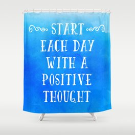 A Positive Thought Motivational Quote Shower Curtain