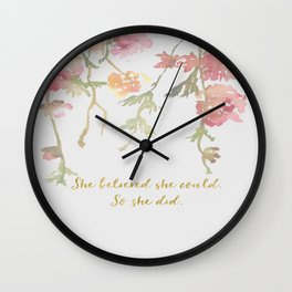 She believed she could so she didd Wall Clock