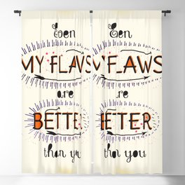 Even My Flaws are Better than you Blackout Curtain