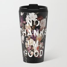 No Thanks I'm Good Travel Mug