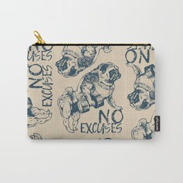 NO EXCUSES Carry-All Pouch