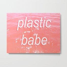 Plastic babe Metal Print