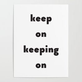 Keep On Keeping On Poster