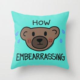 How Embearrassing (teal) Throw Pillow