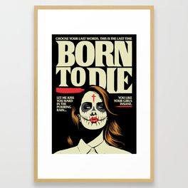 Born To Die Framed Art Print