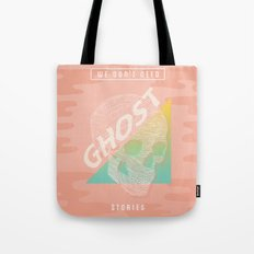 We Don't Need Ghost Stories Tote Bag