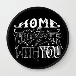 Home is Wherever im With You Wall Clock