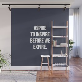 Aspire to inspire | Inspirational quote Wall Mural