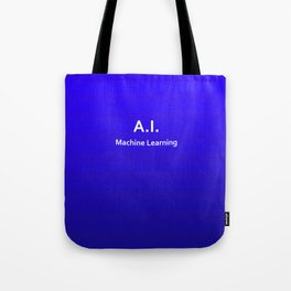 A.I. Machine Learning Tote Bag