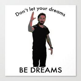 Don't Let Your Dreams Be Dreams Canvas Print