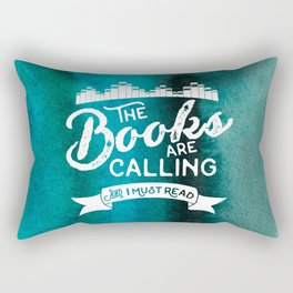 The Books Are Calling And I Must Read + White on Green Rectangular Pillow