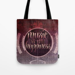music is my happiness | music theme Tote Bag