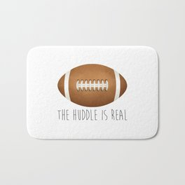The Huddle Is Real Bath Mat