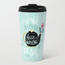 Nothing but Tea - Jane Austen Quote Travel Mug