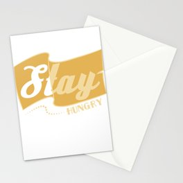 """Stay Hungry"" with this tee! Makes a cute and awesome gift this holiday for your friend and family! Stationery Cards"