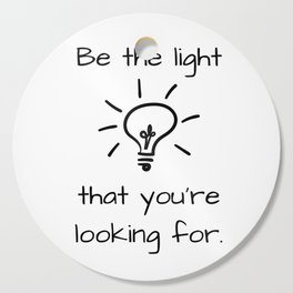 Be the Light Cutting Board