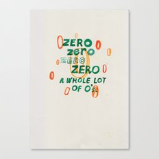 Zero Zero Zero Canvas Print
