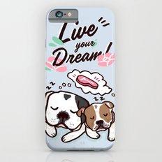 Live your Dreams iPhone 6s Slim Case