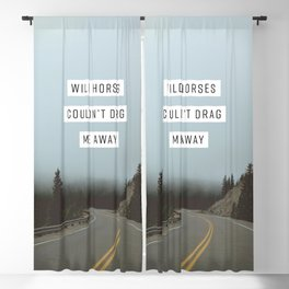 Wild Horses Couldn't Drag Me Away Blackout Curtain