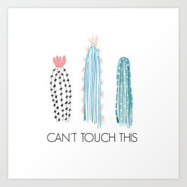 Cant Touch This Art Print