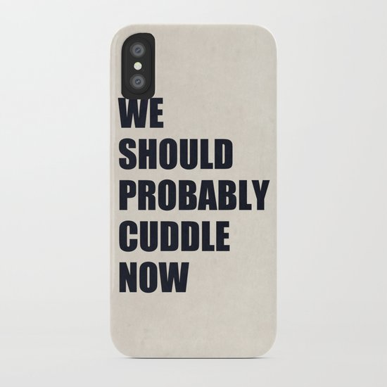 We should probably cuddle now iPhone Case