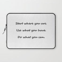 Start where you are - Arthur Ashe - white script Laptop Sleeve