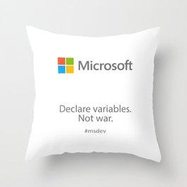Declare variables. Not war. Throw Pillow