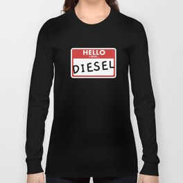 Funny Diesel Power Mechanic Hello I Love Diesel Long Sleeve T-shirt