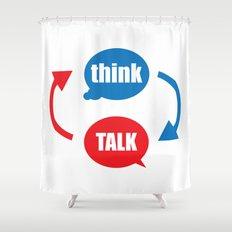 """think - talk"" Shower Curtain"